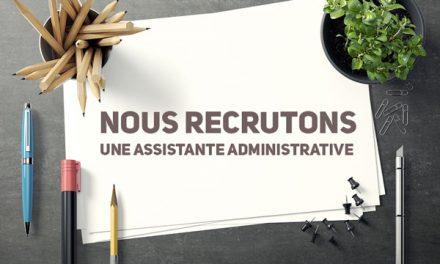 Nous recrutons une assistante administrative